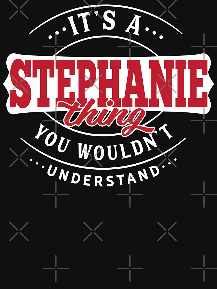 Stephanie Thing You Wouldn't Understand by wantneedlove