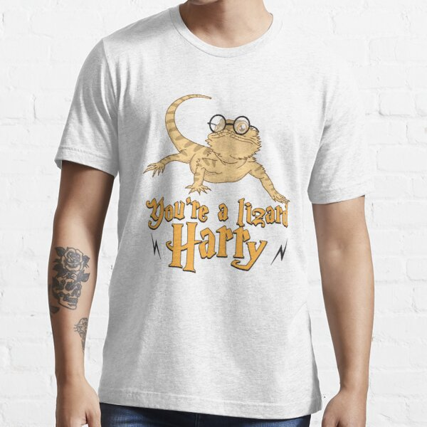 You're A Lizard Harry - Funny Reptile Gift Essential T-Shirt