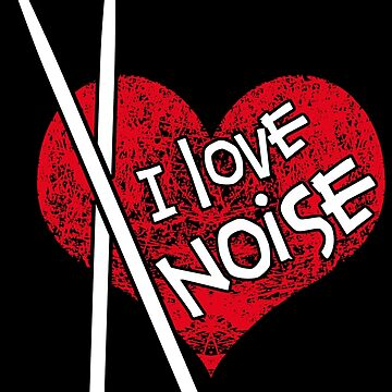 I love Noise by Vectorbrusher