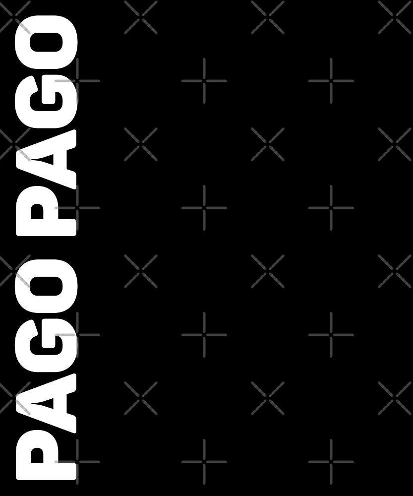 Pago Pago T-Shirt by designkitsch