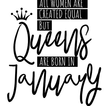 Queens Are Born In January Gift by IvonDesign