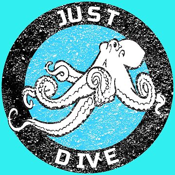 JUST DIVE - OCTOPUS SCUBA DESIGN by MandWthings
