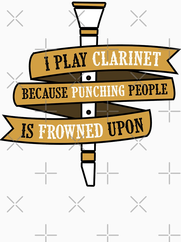 I Play Clarinet Because Punching People Is Frowned Upon by wantneedlove