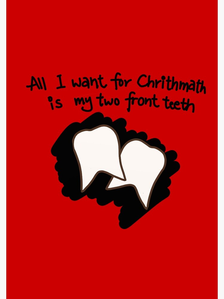 All I Want For Christmas Is My Two Front Teeth.All I Want For Christmas Is My Two Front Teeth Spiral Notebook