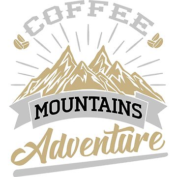 Coffee Mountains Adventure Cushion & T-Shirt by wantneedlove