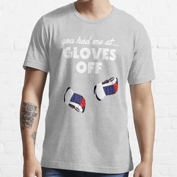 you had me at... gloves off Essential T-Shirt