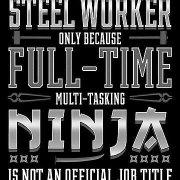Steel Worker Gift by FairOaksDesigns