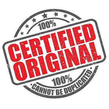Certified Original - Cannot Be Duplicated by identiti
