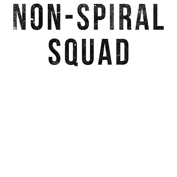 Non Spiral Squad Shirt by trippeh
