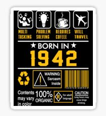 Birthday Gift Ideas - Born In 1942 Sticker