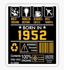 Birthday Gift Ideas - Born In 1952 Sticker