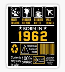 Birthday Gift Ideas - Born In 1962 Sticker