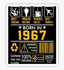 Birthday Gift Ideas - Born In 1967 Sticker