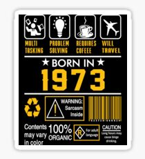 Birthday Gift Ideas - Born In 1973 Sticker
