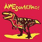 Awesomebro Tyrannosaurus Rex by David Orr