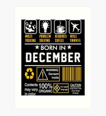 Birthday Gift Ideas - Born In DECEMBER Art Print