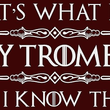 Trombone Player Shirt - Funny I Play Trombone & Know Things by merkraht