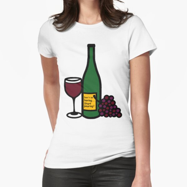 Start Pouring, Funny Fitted T-Shirt