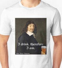 I Drink Therefore I Am - DesCartes - The Philosophers' Song T-Shirt