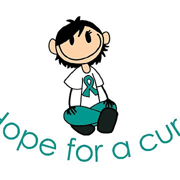Hope For A Cure - Ovarian Cancer Awareness - Teal by chickadeegirl71