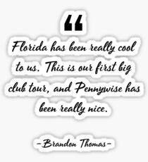 Brandon Thomas famous quote about cool Sticker