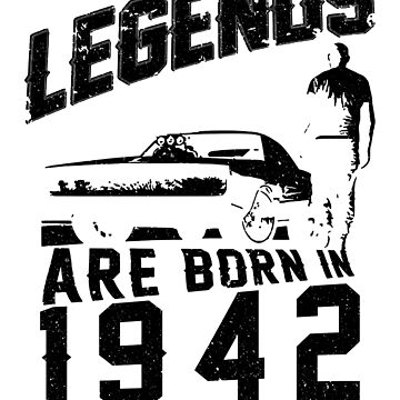Legends Are Born In 1942 by wantneedlove