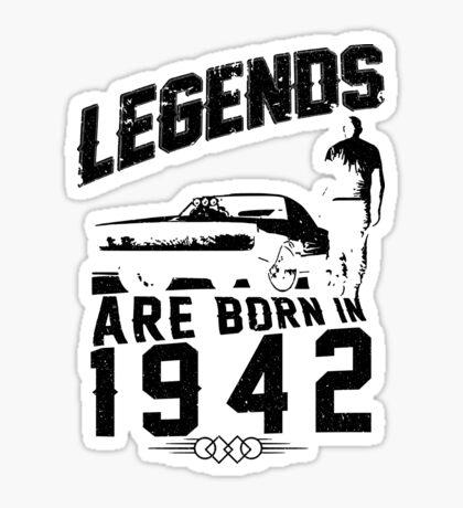 Legends Are Born In 1942 Sticker