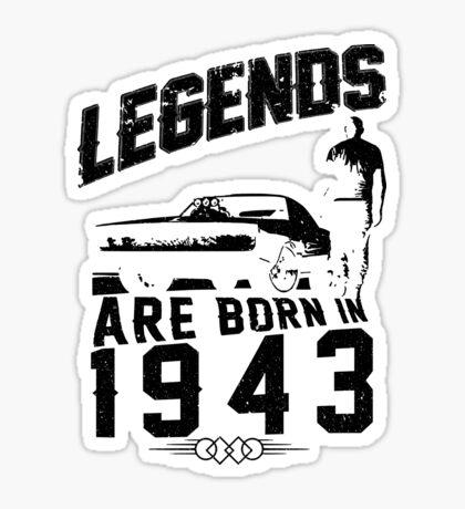 Legends Are Born In 1943 Sticker