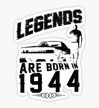 Legends Are Born In 1944 Sticker