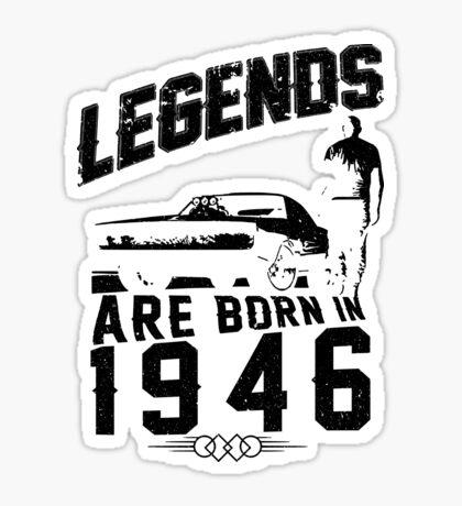 Legends Are Born In 1946 Sticker
