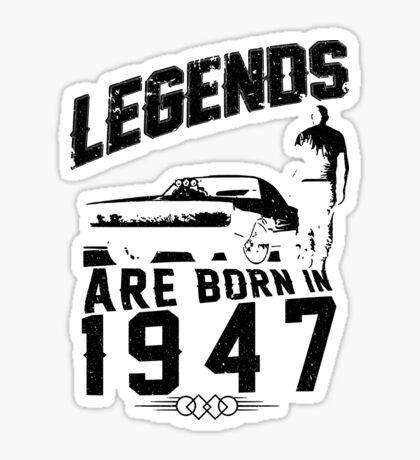 Legends Are Born In 1947 Sticker