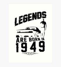 Legends Are Born In 1949 Art Print