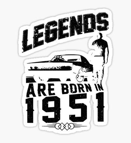 Legends Are Born In 1951 Sticker