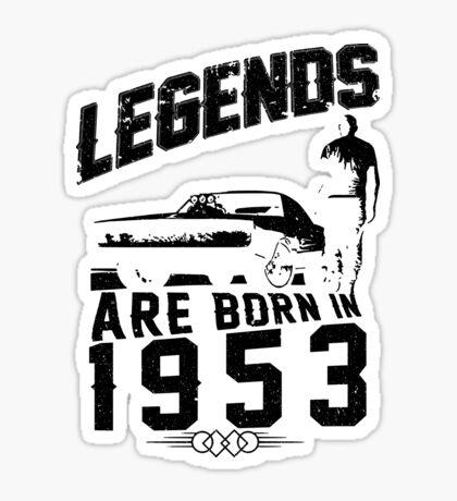 Legends Are Born In 1953 Sticker