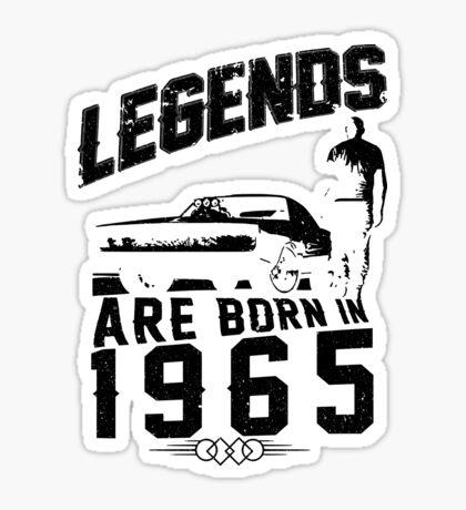 Legends Are Born In 1965 Sticker