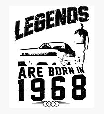 Legends Are Born In 1968 Photographic Print