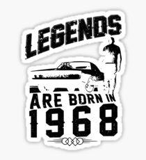 Legends Are Born In 1968 Sticker