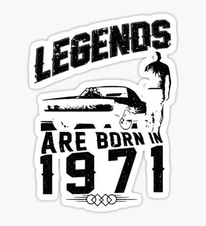 Legends Are Born In 1971 Sticker