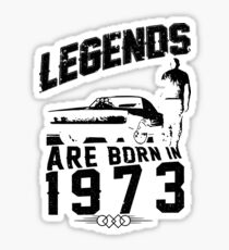 Legends Are Born In 1973 Sticker