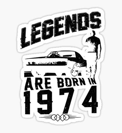 Legends Are Born In 1974 Sticker