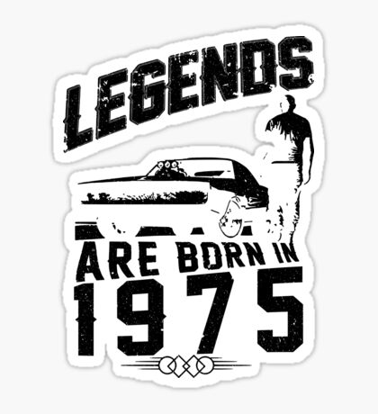 Legends Are Born In 1975 Sticker