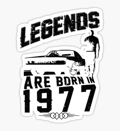 Legends Are Born In 1977 Sticker