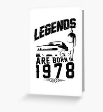 Legends Are Born In 1978 Greeting Card