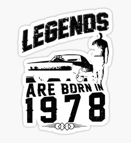 Legends Are Born In 1978 Sticker
