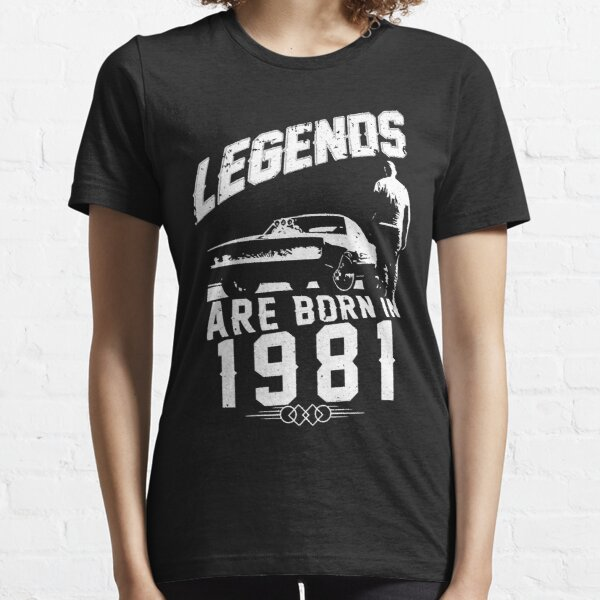 Legends Are Born In 1981 Essential T-Shirt