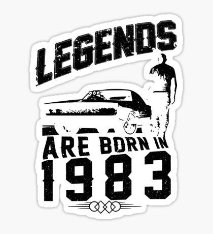 Legends Are Born In 1983 Sticker