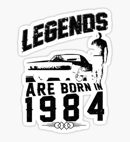 Legends Are Born In 1984 Sticker