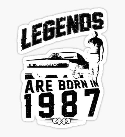 Legends Are Born In 1987 Sticker
