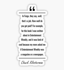 Chuck Klosterman famous quote about cool Sticker