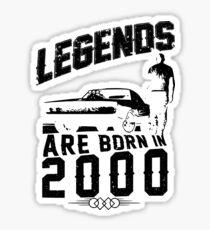 Legends Are Born In 2000 Sticker